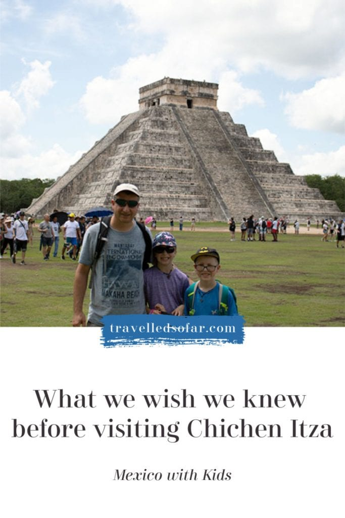 what we wish we knew before visiting chichen itza with kids
