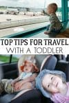toddler at the airporrt looking at planes above text reading Top Tips for Travel with a toddler and pictures of toddlers on a road trip below